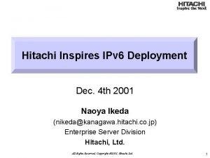 Hitachi Inspires IPv 6 Deployment Dec 4 th