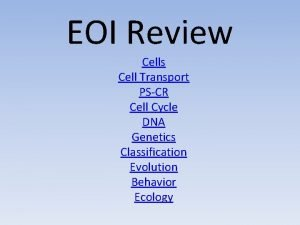 EOI Review Cells Cell Transport PSCR Cell Cycle