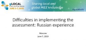 Difficulties in implementing the assessment Russian experience Moscow