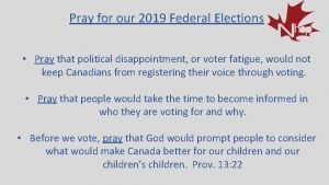 Pray for our 2019 Federal Elections Pray that