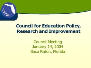 Council for Education Policy Research and Improvement Council
