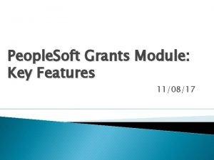 People Soft Grants Module Key Features 110817 Grants