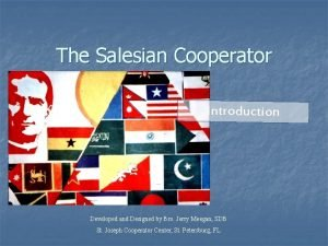 The Salesian Cooperator Introduction Developed and Designed by