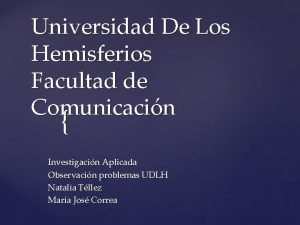 Universidad De Los Hemisferios Facultad de Comunicacin Investigacin
