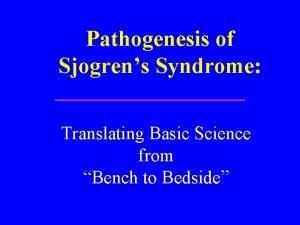 Pathogenesis of Sjogrens Syndrome Translating Basic Science from
