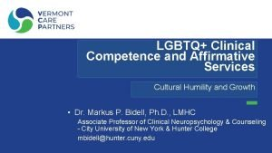 LGBTQ Clinical Competence and Affirmative Services Cultural Humility