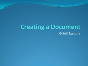 Creating a Document MOAC Lesson 1 Nonprinting Characters
