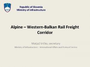 Republic of Slovenia Ministry of infrastructure Alpine WesternBalkan