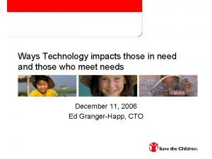 Ways Technology impacts those in need and those