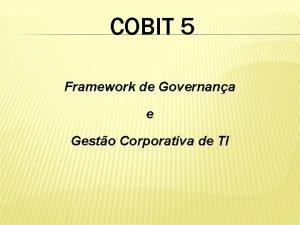 COBIT 5 Framework de Governana e Gesto Corporativa