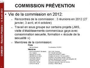 COREVIH Runion Plnire 12 Avril 2013 COMMISSION PRVENTION