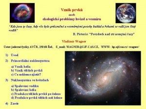 Vznik prvk aneb ekologick problmy hvzd a vesmru