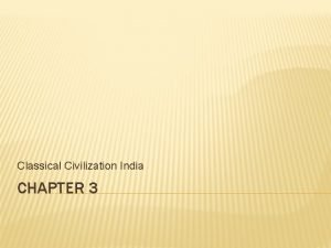Classical Civilization India CHAPTER 3 Classical China focus