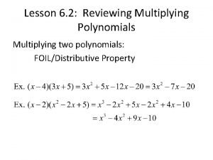 Lesson 6 2 Reviewing Multiplying Polynomials Multiplying two