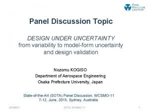 Panel Discussion Topic DESIGN UNDER UNCERTAINTY from variability