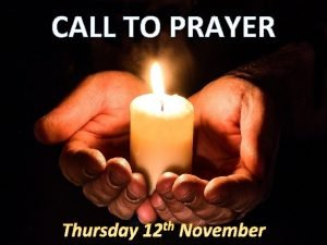 CALL TO PRAYER Loving God at this time