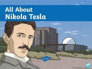 Who Is Nikola Tesla Nikola Tesla was a