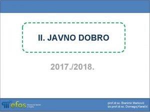 II JAVNO DOBRO 2017 2018 Razlike javnoprivatno dobro