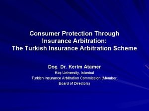 Consumer Protection Through Insurance Arbitration The Turkish Insurance
