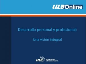 Desarrollo personal y profesional Una visin integral Si