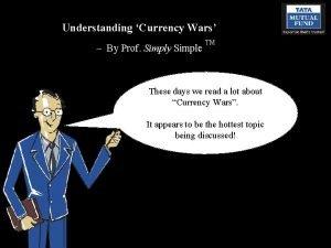Understanding Currency Wars By Prof Simply Simple TM