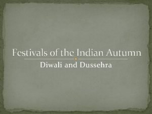 Festivals of the Indian Autumn Diwali and Dussehra