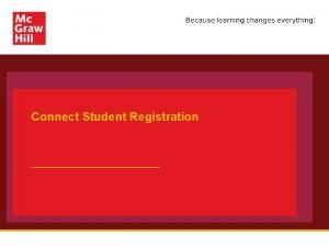 Connect Student Registration Make the most of Connect