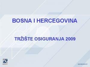 BOSNA I HERCEGOVINA TRITE OSIGURANJA 2009 OSTVARENA PREMIJA