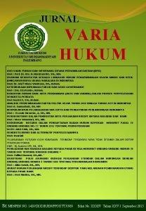 JURNAL FAKULTAS HUKUM UNIVERSITAS MUHAMMADIYAH PALEMBANG VARIA HUKUM