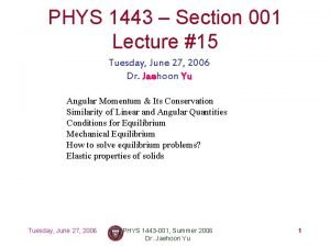 PHYS 1443 Section 001 Lecture 15 Tuesday June