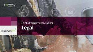 Name Title Print Management Solutions Legal Print Management