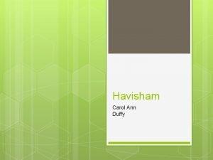 Havisham Carol Ann Duffy Havisham Dramatic monologue First