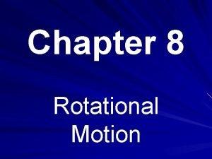 Chapter 8 Rotational Motion Rotational Inertia An object