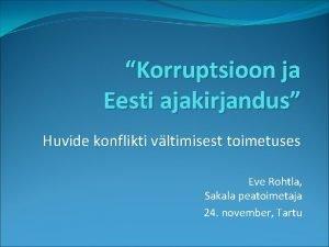 Korruptsioon ja Eesti ajakirjandus Huvide konflikti vltimisest toimetuses
