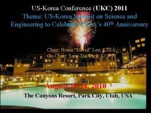 USKorea Conference UKC 2011 Theme USKorea Summit on