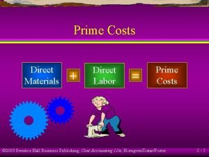 Prime Costs Direct Materials Direct Labor Prime Costs