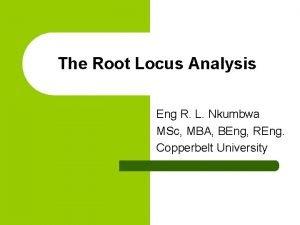 The Root Locus Analysis Eng R L Nkumbwa