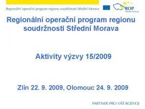 Regionln operan program regionu soudrnosti Stedn Morava Aktivity