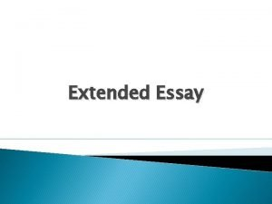 Extended Essay Part of IB Diploma Core Extended