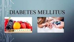 DIABETES MELLITUS QU ES LA DIABETES MELLITUS LA
