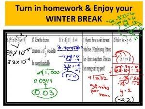 Turn in homework Enjoy your WINTER BREAK Remot