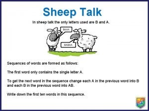 Sheep Talk In sheep talk the only letters