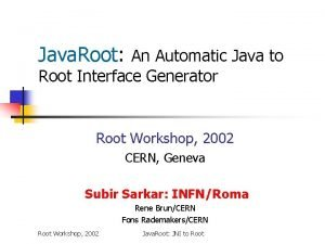 Java Root An Automatic Java to Root Interface