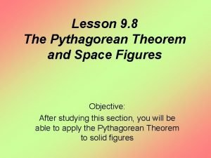 Lesson 9 8 The Pythagorean Theorem and Space