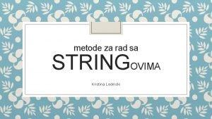 metode za rad sa STRINGOVIMA Kristina Ledinski capitalize