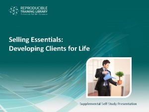 Selling Essentials Developing Clients for Life Supplemental SelfStudy