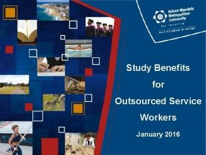 Study Benefits for Outsourced Service Workers January 2016