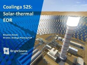 Coalinga S 2 S Solarthermal EOR Binyamin Koretz