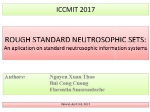 ICCMIT 2017 ROUGH STANDARD NEUTROSOPHIC SETS An aplication