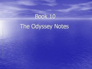 Book 10 The Odyssey Notes Pg 918 First